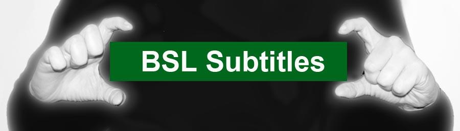 BSL Video Subtitling, Captioning sign