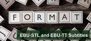 EBU-STL-and-EBU-TT-Subtitles