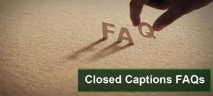 closed-captions-frequently-asked-questions