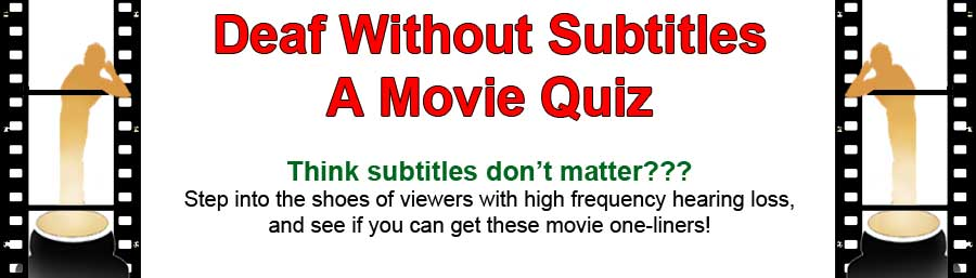 Hearing Loss and Subtitling - Movie One-liner quiz