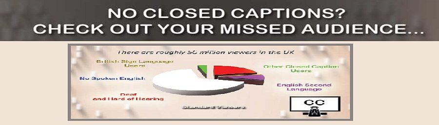 Closed Captioning Statistics - Missed audiences and opportunities