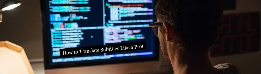 How to Translate Subtitles