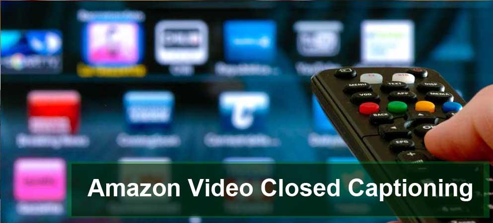 Amazon Video Closed Captioning