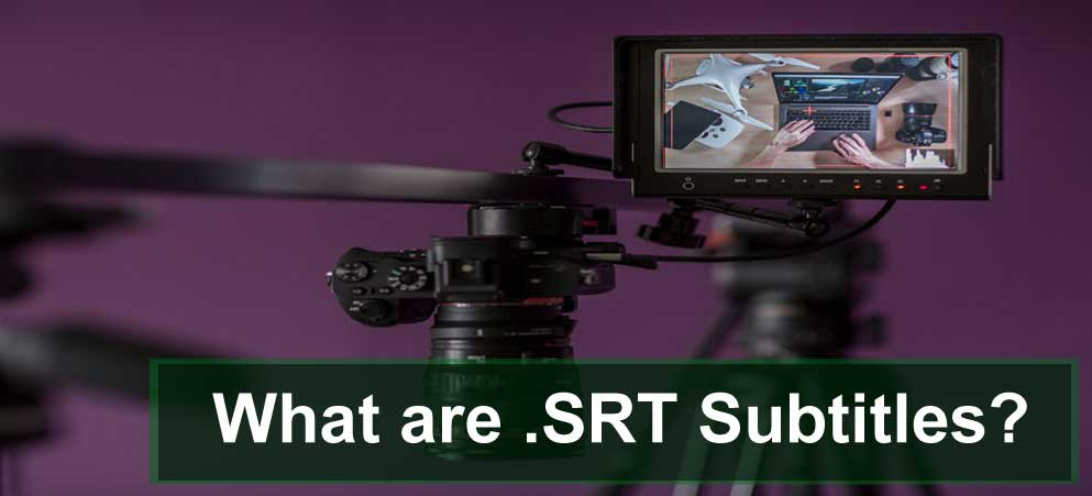 What are .SRT Subtitles?